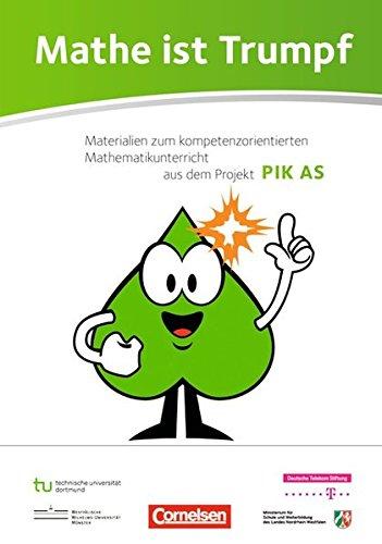 Mathe ist Trumpf: Materialien zum kompetenzorientierten Mathematikunterricht aus dem Projekt PIKAS: Materialband (Mathe ist Trumpf - Guter Mathematikunterricht)