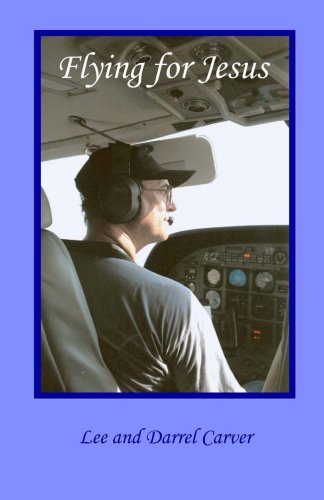 Book: Flying for Jesus by Lee Carver