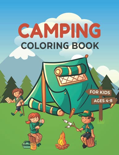 Camping Coloring Book For Kids ages 4-8: Cute and Funny Camp Coloring Book for Boys and Girls   Camping Coloring Book For Happy Campers Family.