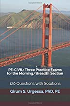 PE-Civil: Three Practice Exams for the Morning Breadth Section: 120 Questions with Solutions
