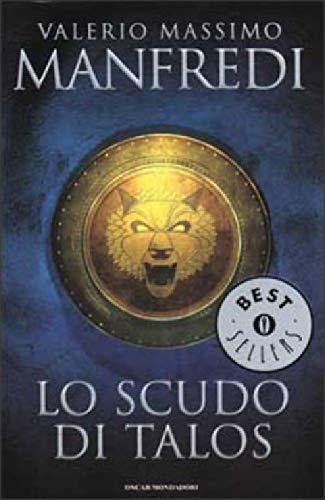 L- LO SCUDO DI TALOS - MASSIMO MANFREDI - MONDADORI - OSCAR -- 2004 - B - ZCS289