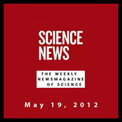 Science News, May 19, 2012 audiobook cover art