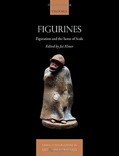 Compare Textbook Prices for Figurines: Figuration and The Sense of Scale Visual Conversations in Art and Archaeology Series  ISBN 9780198861096 by Elsner, Jaś