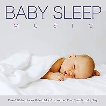 Baby Sleep Music: Peaceful Baby Lullabies, Baby Lullaby Music and Soft Piano Music For Baby Sleep