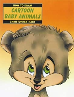 How to Draw Cartoon Baby Animals by Chris Hart (2000-06-29)