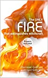 The Only Fire that Extinguishes Witchcraft (English Edition)