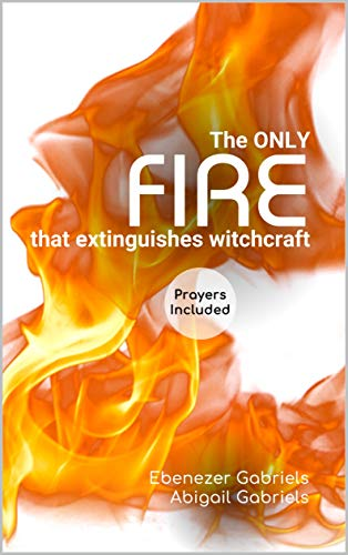 The Only Fire that Extinguishes Witchcraft