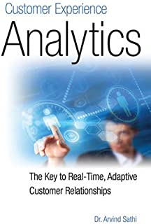 Customer Experience Analytics: The Key to Real-Time, Adaptive Customer Relationships
