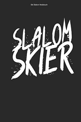 Ski Slalom Notizbuch: 100 Seiten | Kariert | Torlauf Skirennläufer Skifahrer Geschenk Rennen Skier Team Ski Wintersport Riesenslalom Skirennen Rennläufer Skifahren