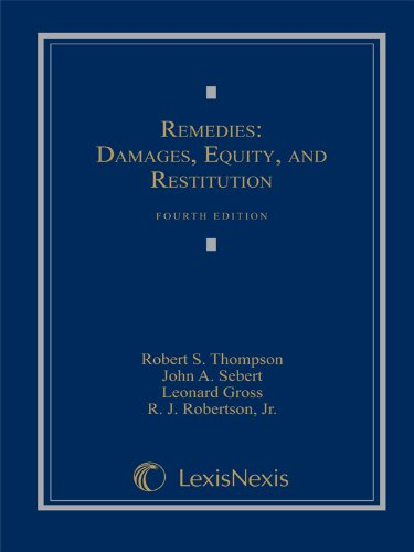 Compare Textbook Prices for Remedies: Damages, Equity and Restitution Fourth Edition Edition ISBN 9781422429549 by Robert S. Thompson,John A. Sebert,Leonard Gross,Jr. R.J. Robertson