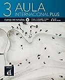 Aula internacional Plus 3 (B1). Libro del alumno + audios y vídeos online: Internationale Ausgabe