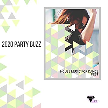 2020 Party Buzz - House Music For Dance Fest