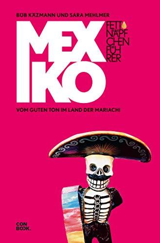 Fettnäpfchenführer Mexiko: Vom guten Ton im Land der Mariachi