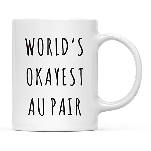 Funny Mug Funny 11oz. Coffee Mug Gag Gift, Playful, World's Okayest Au Pair, 1-Pack with Gift Box
