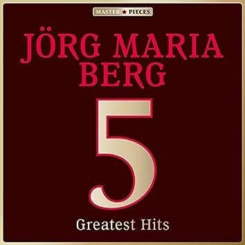 Masterpieces Presents Jörg Maria Berg: 5 Greatest Hits