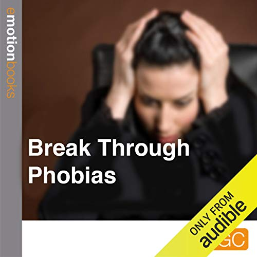 Break Through Phobias cover art