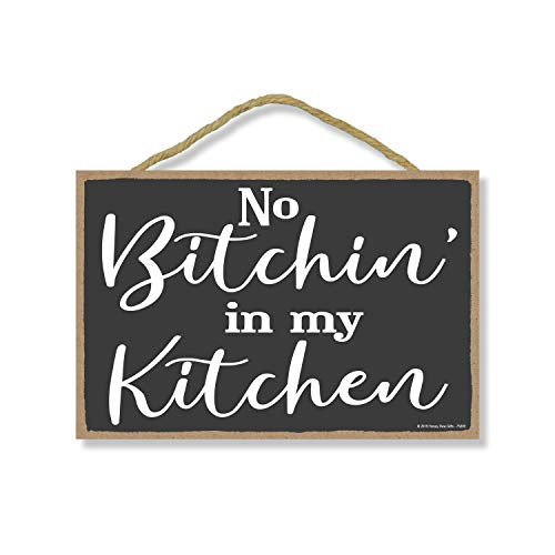 Honey Dew Gifts Kitchen Decor, No Bitchin' in My Kitchen 7 inch by 10.5 inch Hanging Inappropriate Sign, Wall Art, Decorative Wood Sign Home Decor