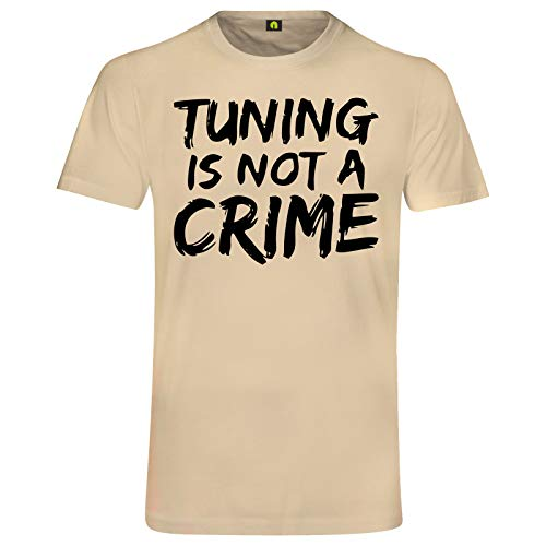 Tuning is Not A Crime T-Shirt | Motorrad | Auto | Scooter | Roller | Quad | Race Beige M