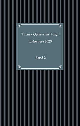 Blütenlese 2020 - Band 2: Kurzgeschichten-Anthologie