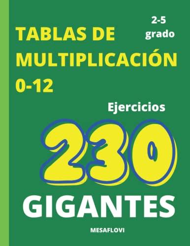 Multiplicación: Grados 2-5 / 230 Ejercicios de matemáticas LÁMINAS GIGANTES EN ESTE CUADERNO DE TRABAJO PARA aprender las tablas del 0-12.: NO ES ... EN LA MISMA CARRETERA. ¿CUÁL RECORDARÍAS MÁS?