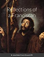 Reflections of a Franciscan