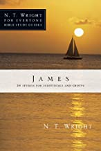 James (N. T. Wright for Everyone Bible Study Guides)