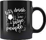 N\A Vamos a Beber Vino, juzgar a la Gente, Tiempos de diversión, Bar para Ver Alcohol, socializar, Taza de café, Taza, Taza mugreeva
