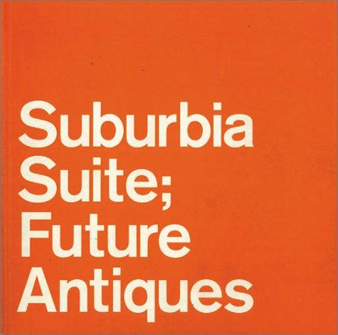Suburbia Suite―Future Antiques