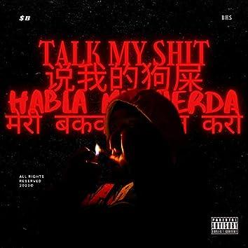 Talk My Shit