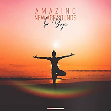 Amazing New Age Sounds for Yoga (Deep Relaxation, Music for Yoga Classes)