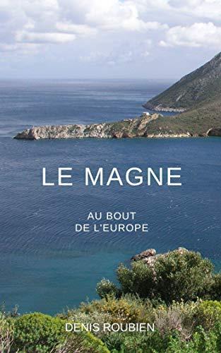 Couverture du livre Le Magne. Au bout de l'Europe: Un guide de la Grèce différent (Grèce guides culturels)