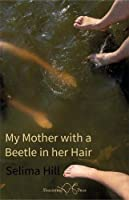 My Mother with a Beetle in her Hair