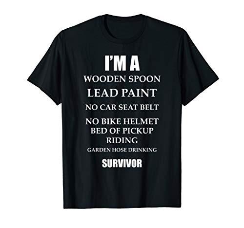 I'm a Wooden Spoon Lead Paint No Seat Belt Survivor T-Shirt