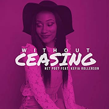 Without Ceasing (feat. Kefia Rollerson)