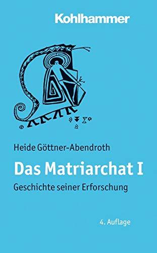 Das Matriarchat I: Geschichte seiner Erforschung