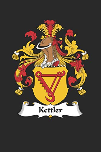 Kettler: Kettler Coat of Arms and Family Crest Notebook Journal (6 x 9 - 100 pages)