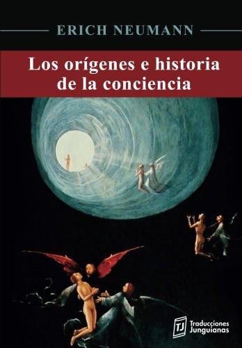 Los orígenes e historia de la conciencia (Spanish Edition)