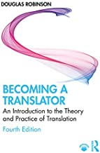 Becoming a Translator: An Introduction to the Theory and Practice of Translation (English Edition)