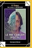 Le Mie Carceri Speciali: Matricola N.0040092054
