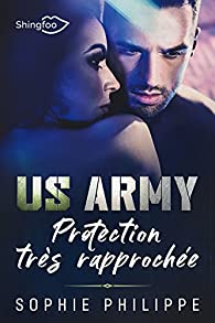 US army : Protection très rapprochée par Sophie Philippe