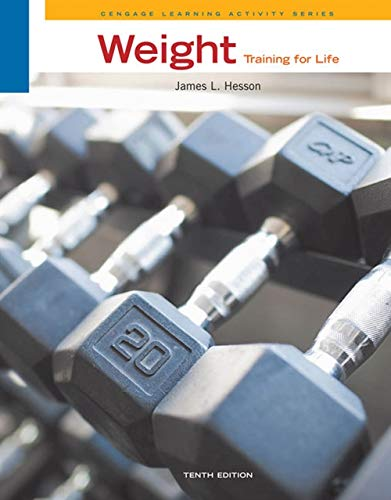 Weight Training for Life (Cengage Learning Activities)