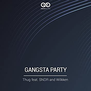 Gangsta Party (feat. Sndr, Wilkken)