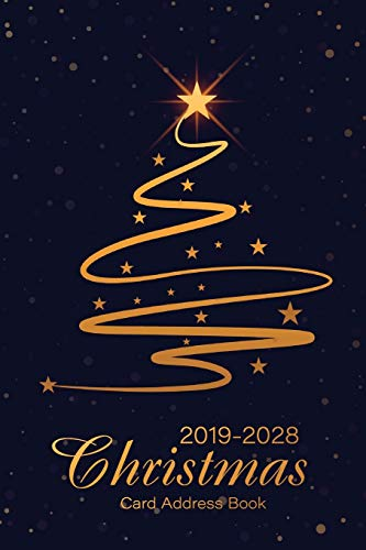 2019-2028 Christmas Card Address Book: A Ten-Year Address Book & Tracker for Holiday Card Mailings Greeting Cards You Send and Receive, 10 Year ... Book List for Ten Year (Send & Receive)