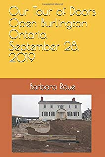 Our Tour of Doors Open Burlington Ontario, September 28, 2019