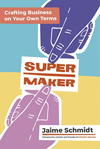 Supermaker: Crafting Business on Your Own Terms (English