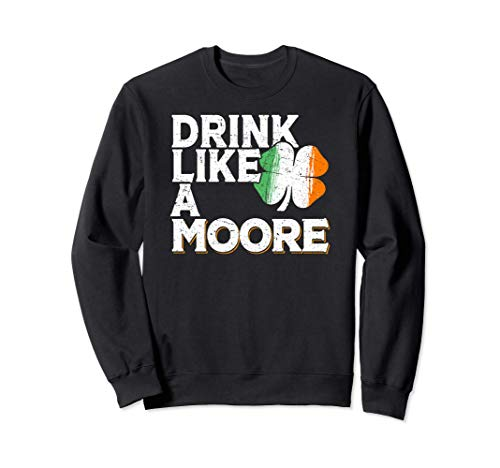 Drink Like a Moore St Patrick's Day Beer Gift Felpa