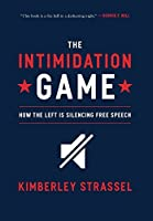 The Intimidation Game: How the Left Is Silencing Free Speech