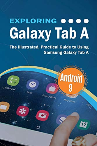 Exploring Galaxy Tab A: The Illustrated, Practical Guide to using Samsung Galaxy Tab A (Exploring Tech, Band 11)