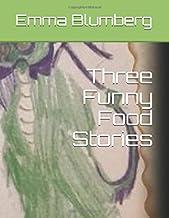 Three Funny Food Stories