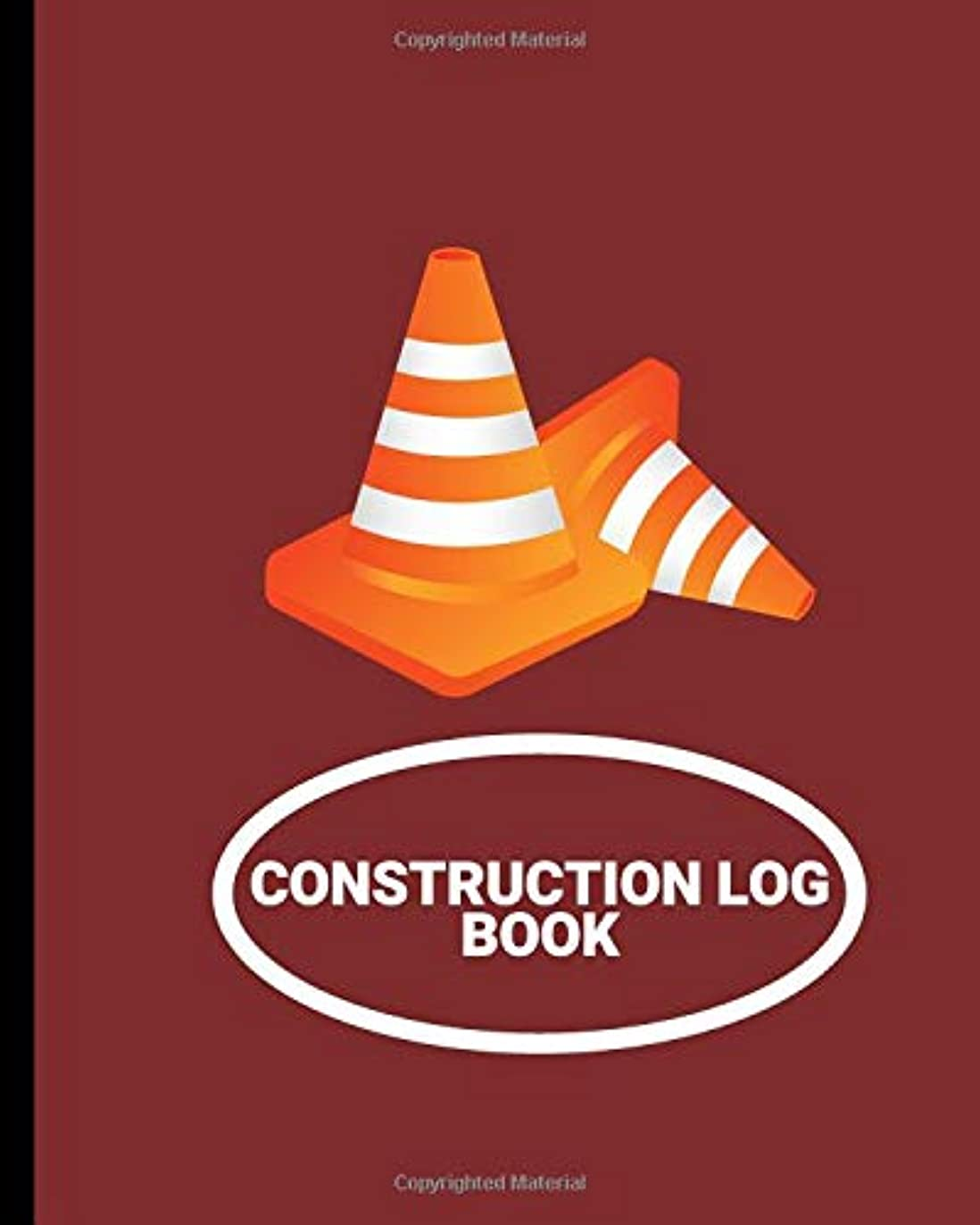 プリーツ放棄遠洋のConstruction Log Book: Daily Construction projects logbook (Building and Construction Logbook)